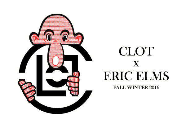 CLOT X ERIC ELMS FALL WINTER 2016 COLLECTION IS NOW LIVE