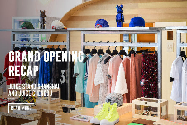 GRAND OPENING RECAP - JUICE STAND SHANGHAI AND JUICE CHENGDU