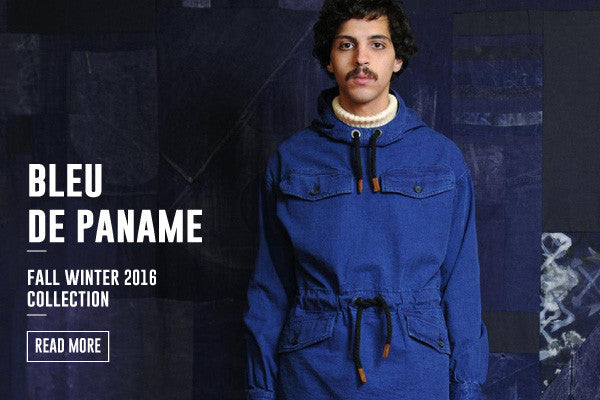 BLEU DE PANAME FALL WINTER 2016 COLLECTION IS NOW AVAILABLE