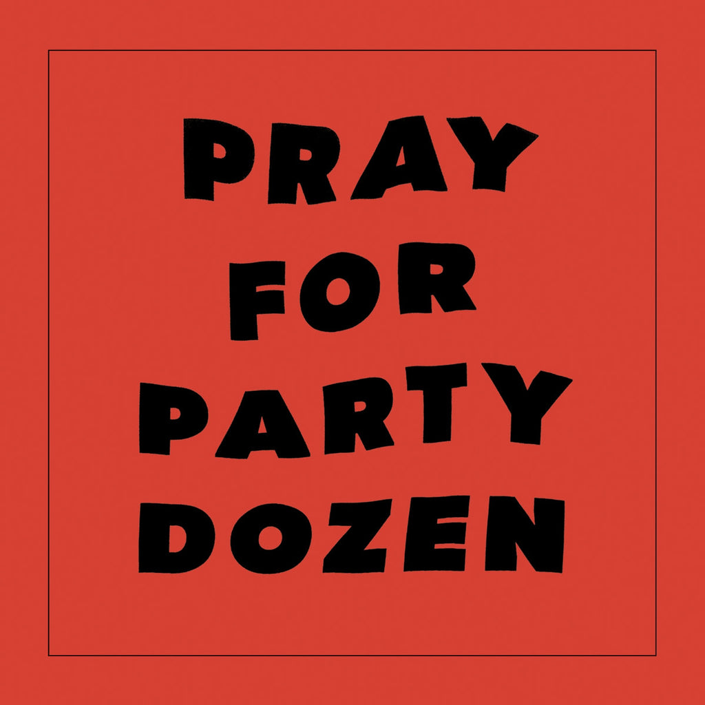 Review : Party Dozen - Pray For Party Dozen