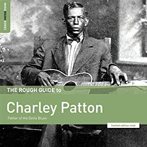 Rough Guide To The Father Of Delta Blues