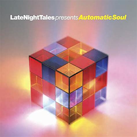 Late Night Tales present Automatic Soul