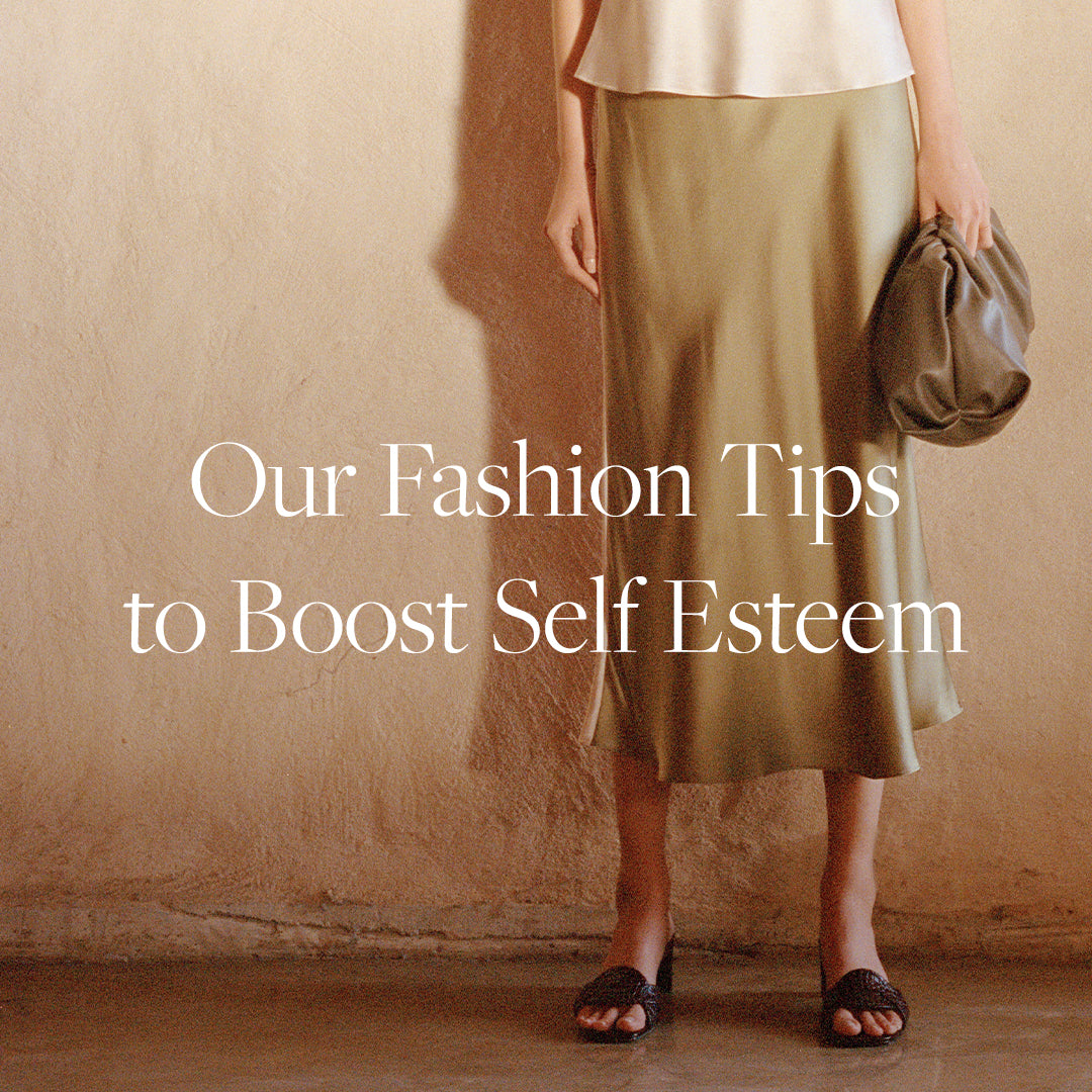 OUR FASHION TIPS TO BOOST SELF ESTEEM