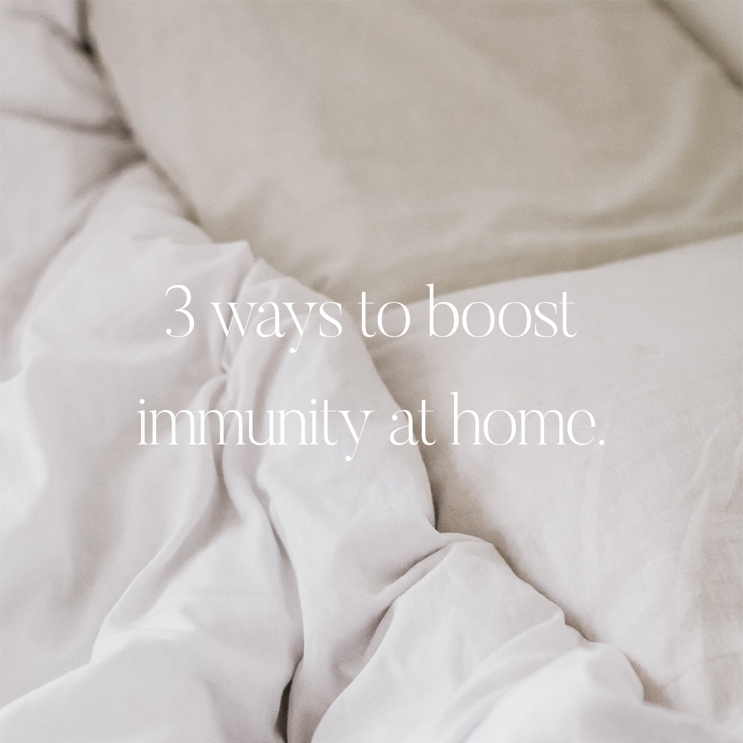3 Ways To Boost Immunity At Home