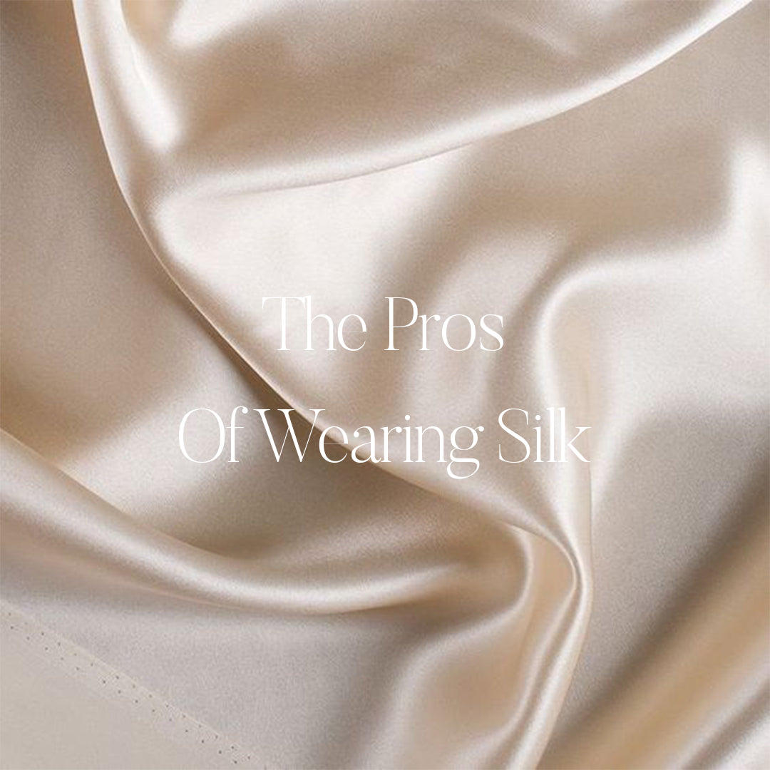 THE PROS OF WEARING SILK