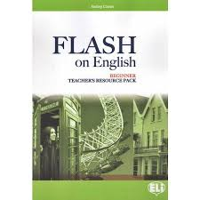 FLASH ON ENGLISH Beginner level - TB + Test Resource + class Audio CDs + CD-ROM
