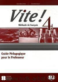 VITE! 4 Guide pédagogique + 2 Class CDs + 1 Test CD