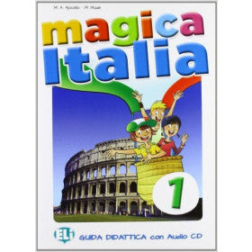 MAGICA ITALIA 1 Teacher's guide + class Audio Cd