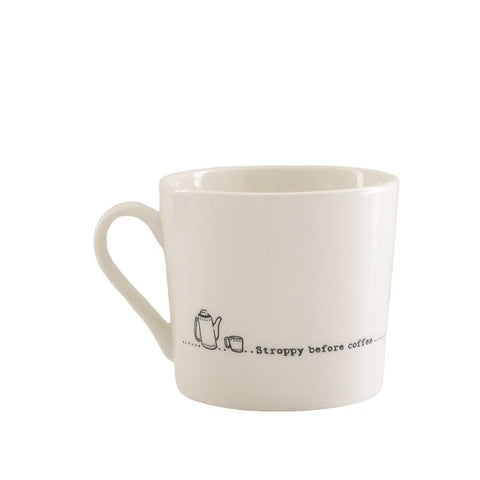 Porcelain Cup Mug - Stroppy Before Coffee