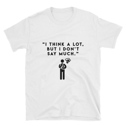 """Think A Lot"" Short-Sleeve Unisex T-Shirt (White)"