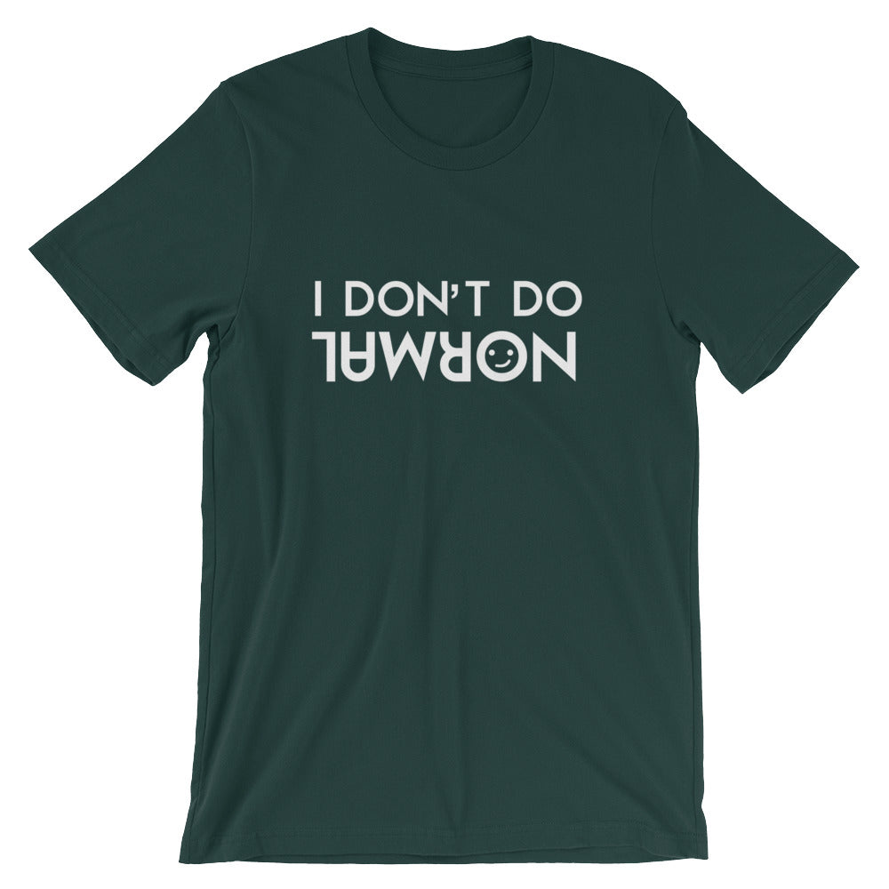 I Don't Do Normal Short-Sleeve Unisex T-Shirt