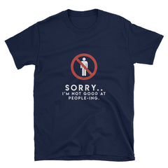 """Not Good At People-ing"" Short-Sleeve Unisex T-Shirt (Black/Navy)"