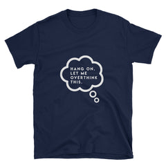 """Overthink"" Short-Sleeve Unisex T-Shirt (Black/Navy)"