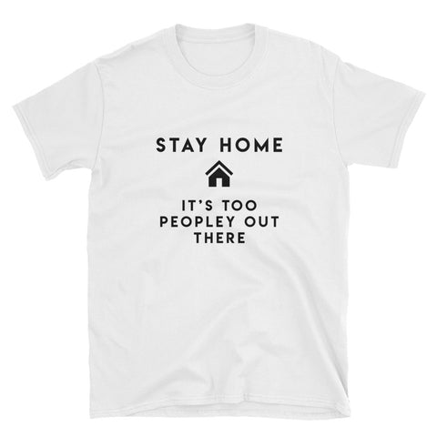 """Stay Home"" Short-Sleeve Unisex T-Shirt (White)"