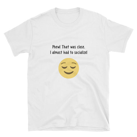 """Phew. That Was Close"" Short-Sleeve Unisex T-Shirt (White)"