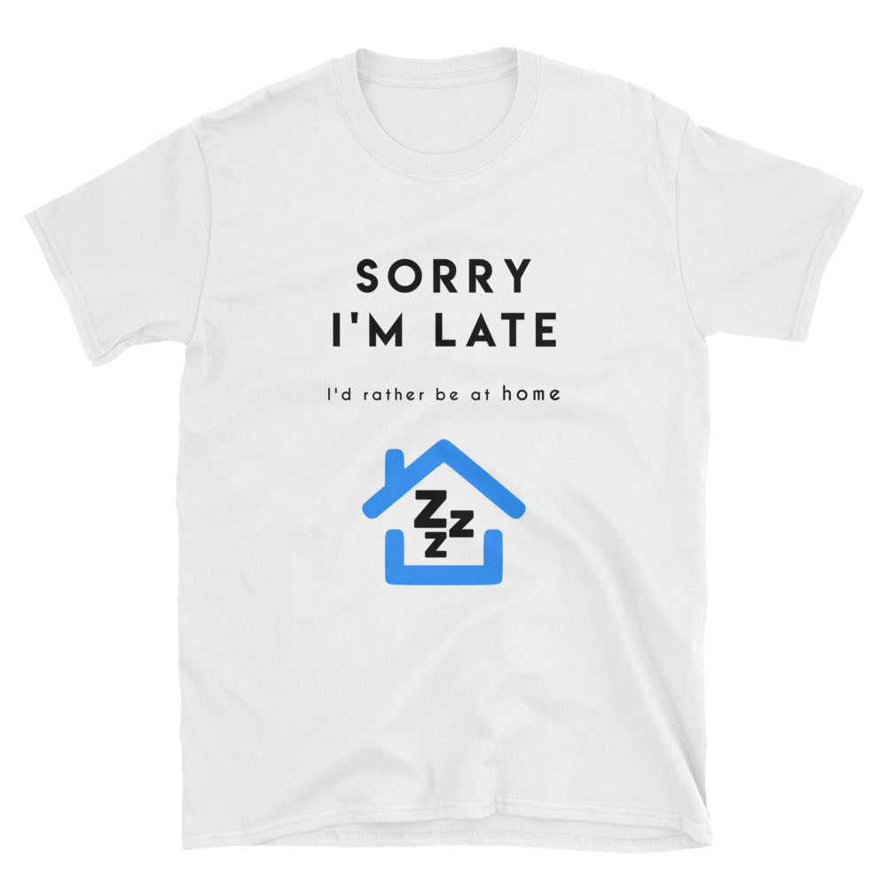 """Sorry I'm Late"" Short-Sleeve Unisex T-Shirt (White)"