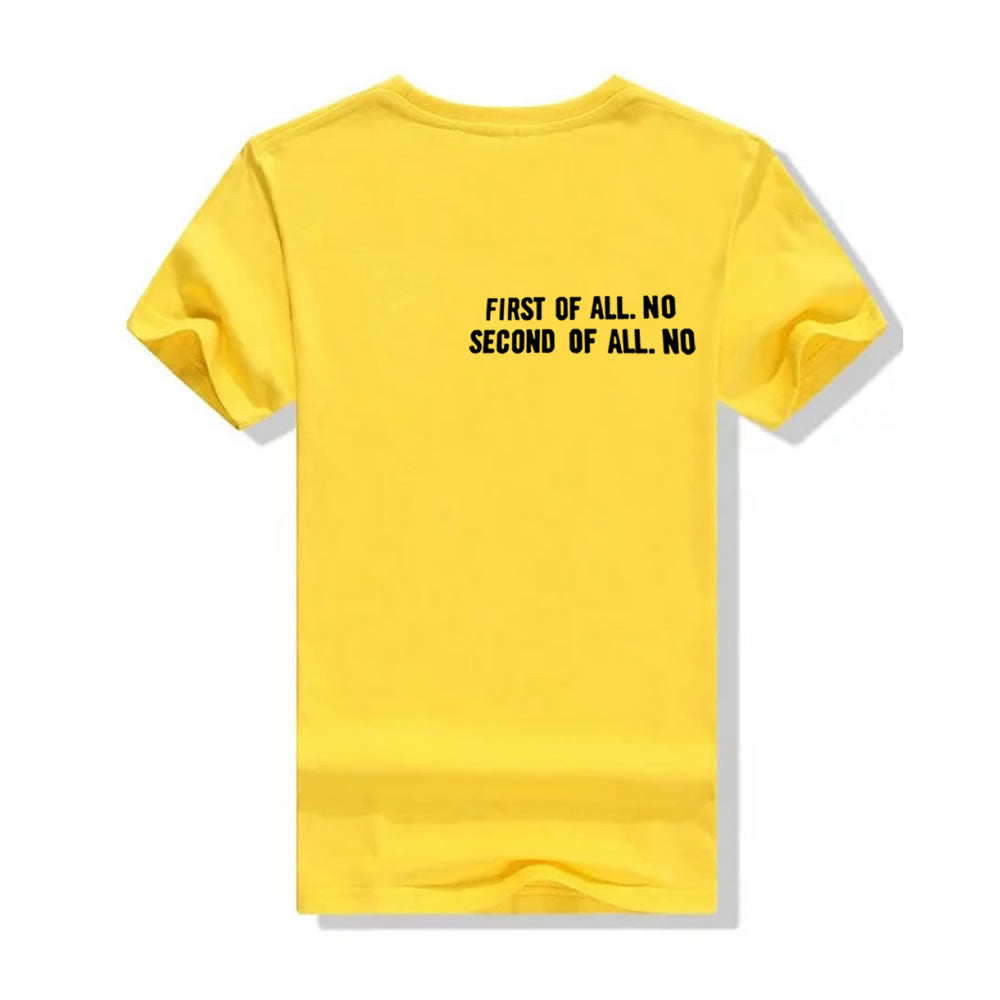 First Of All No / Second Of All No T-Shirt