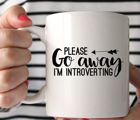 Please Go Away I'm Introverting (Limited Supplies)