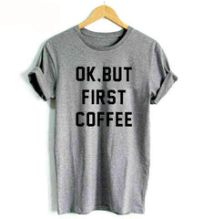 But First... T-Shirt