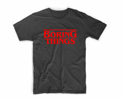 Boring Things T-Shirt