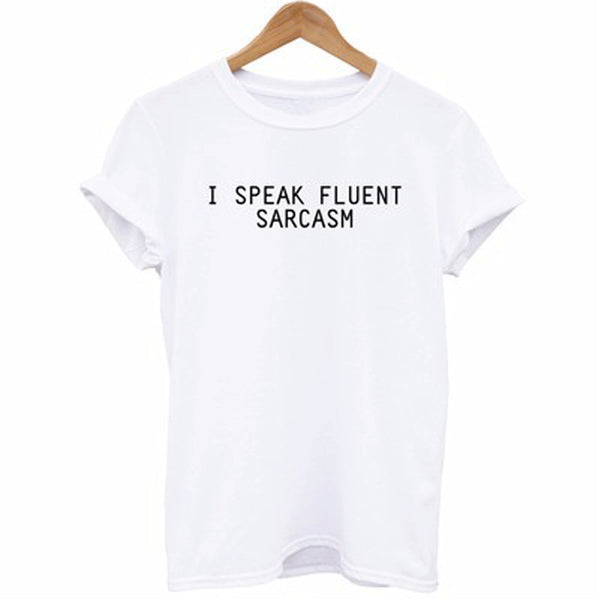 I SPEAK FLUENT SARCASM Women T-Shirt