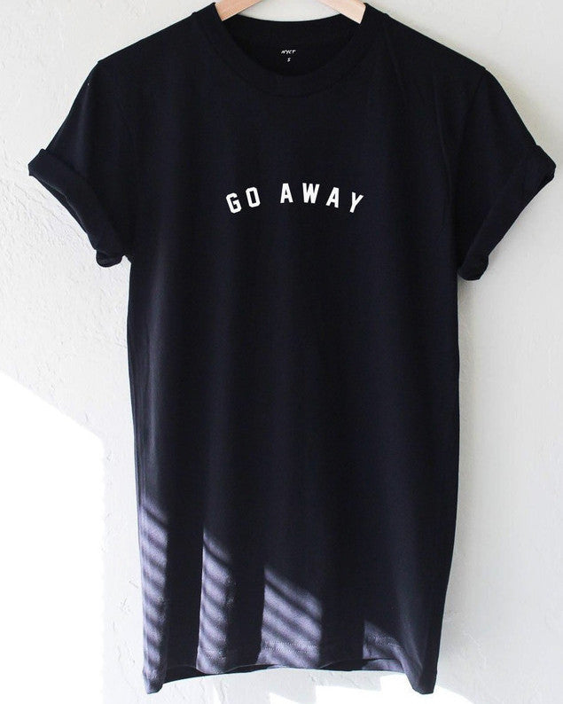 Go Away Trendy Women T-Shirt