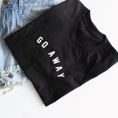 Go Away Women T-Shirt