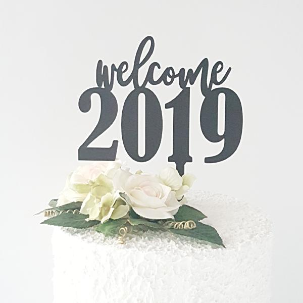Welcome 2019 Acrylic  Cake Topper