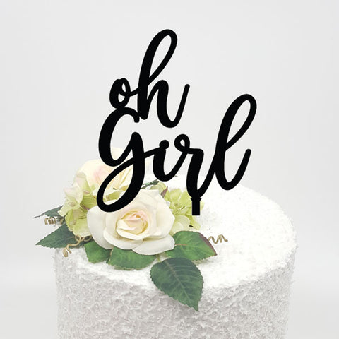 Oh Girl Acrylic Cake topper