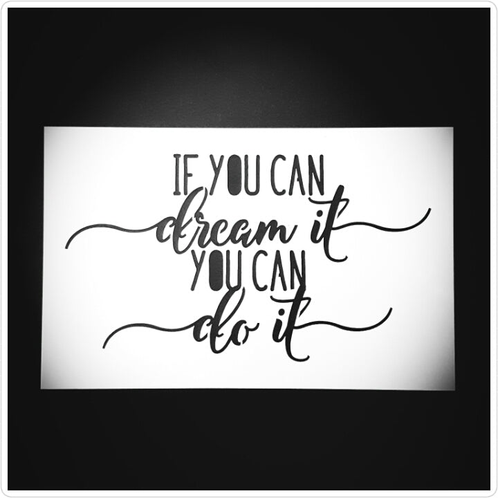If You Can Dream It You  Can Do It Stencil