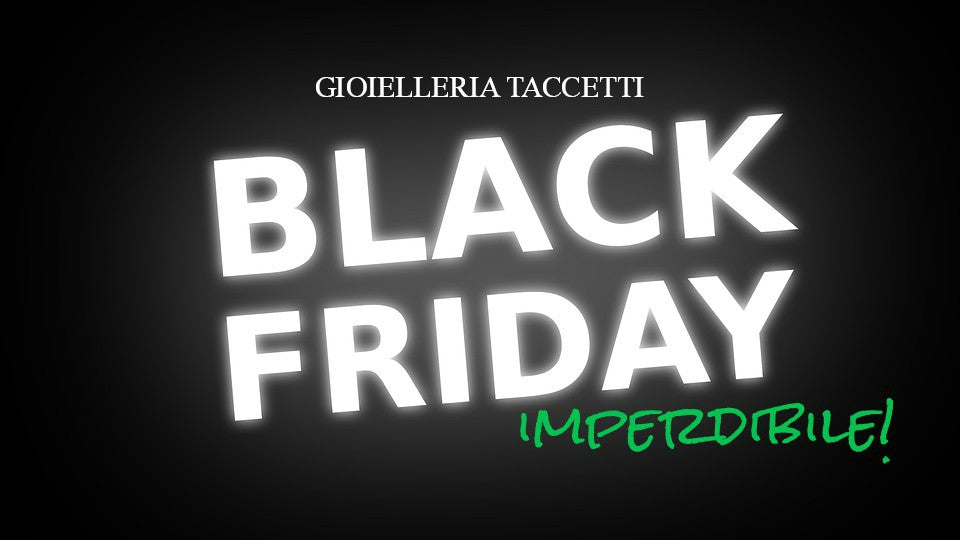 Black Friday in gioielleria!