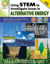 Using STEM to Investigate Issues in Alternative Energy Resource Book