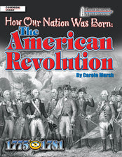 How Our Nation Was Born The American Revolution