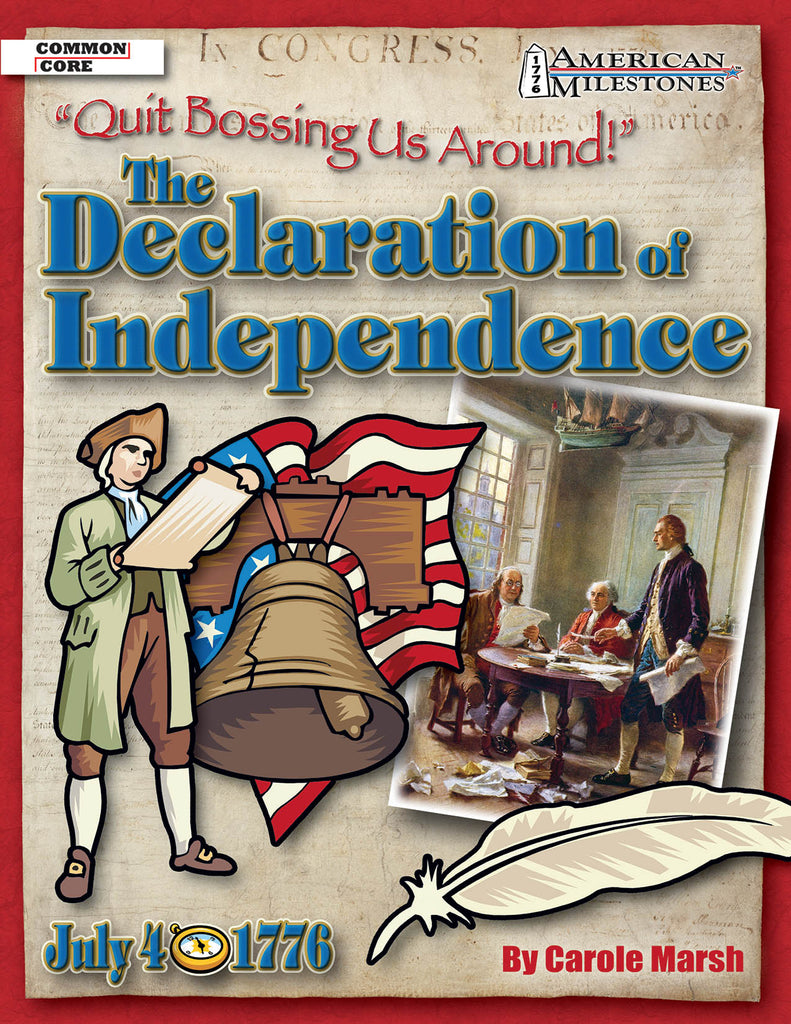 Quit Bossing Us Around, The Declaration Of Independence