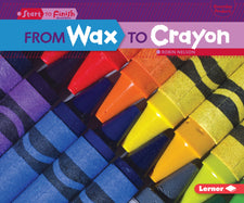 Lerner Publications From Wax to Crayon