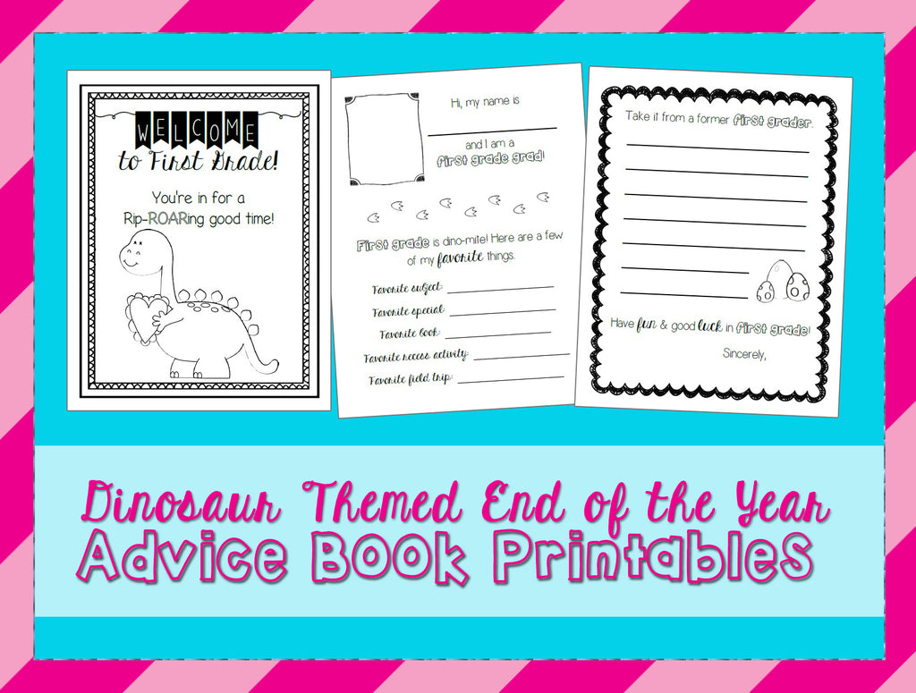 First Grade Dinosaur Themed End of the Year Advice Book Printables ...