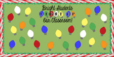 Bright Students LIGHT UP Our Classroom! - Christmas Bulletin Board