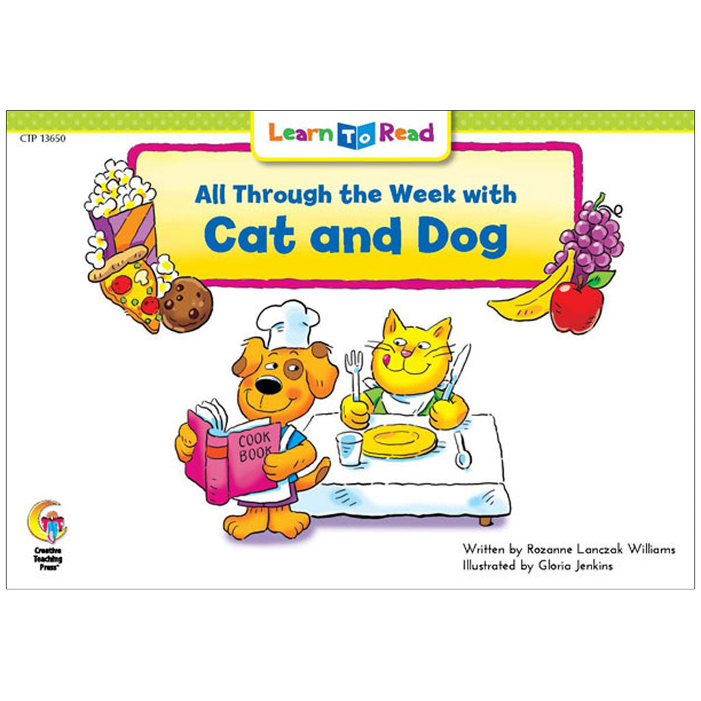 Creative Teaching Press Learn to Read: All Through the Week with Cat and Dog