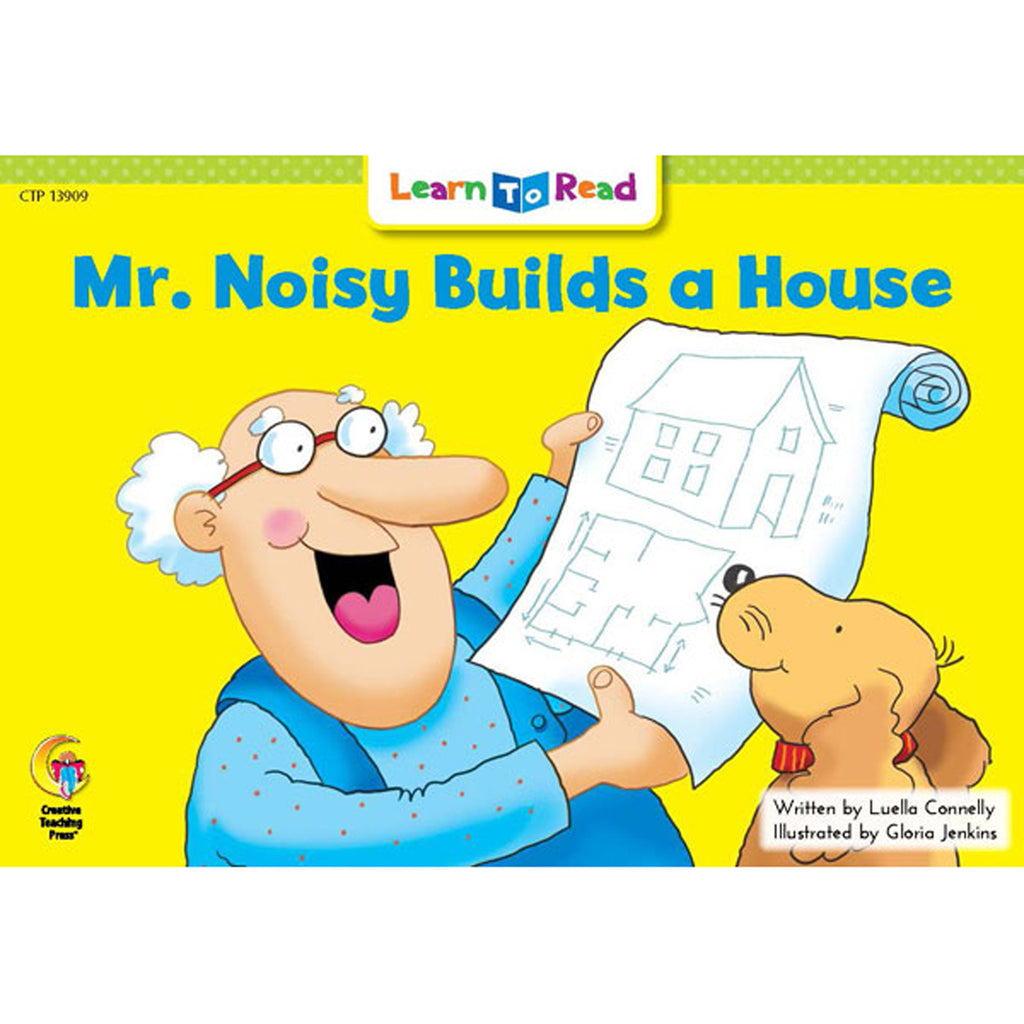 Creative Teaching Press Learn to Read: Mr. Noisy Builds a House