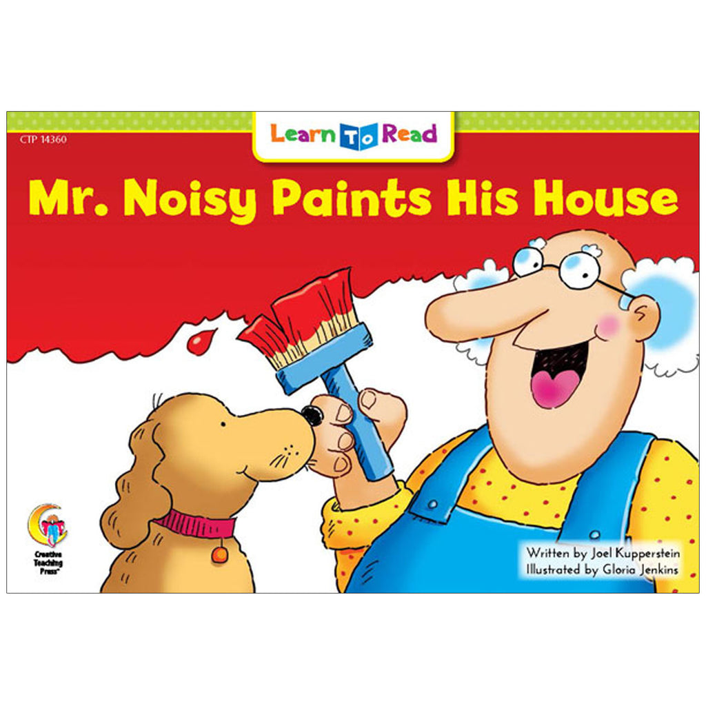 Creative Teaching Press Learn to Read: Mr. Noisy Paints His House