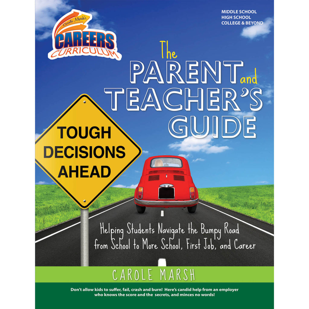 Gallopade The Parent and Teacher's Guide: Helping Students Navigate the Bumpy Road from School to More School, First Job, and Career