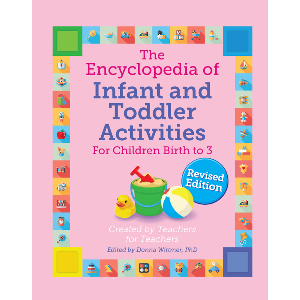 Gryphon House The Encyclopedia of Infant and Toddler Activities, revised