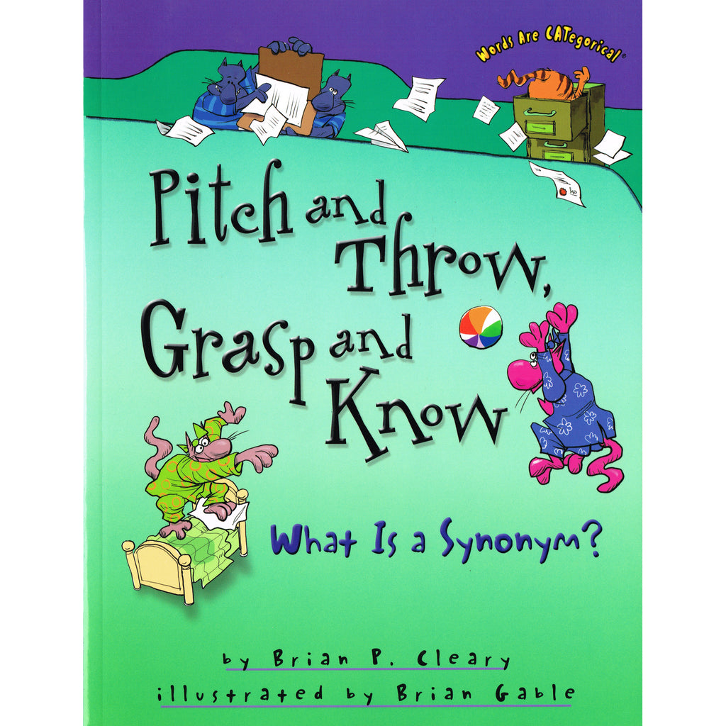 Lerner Publications Pitch and Throw, Grasp and Know - What Is a Synonym?