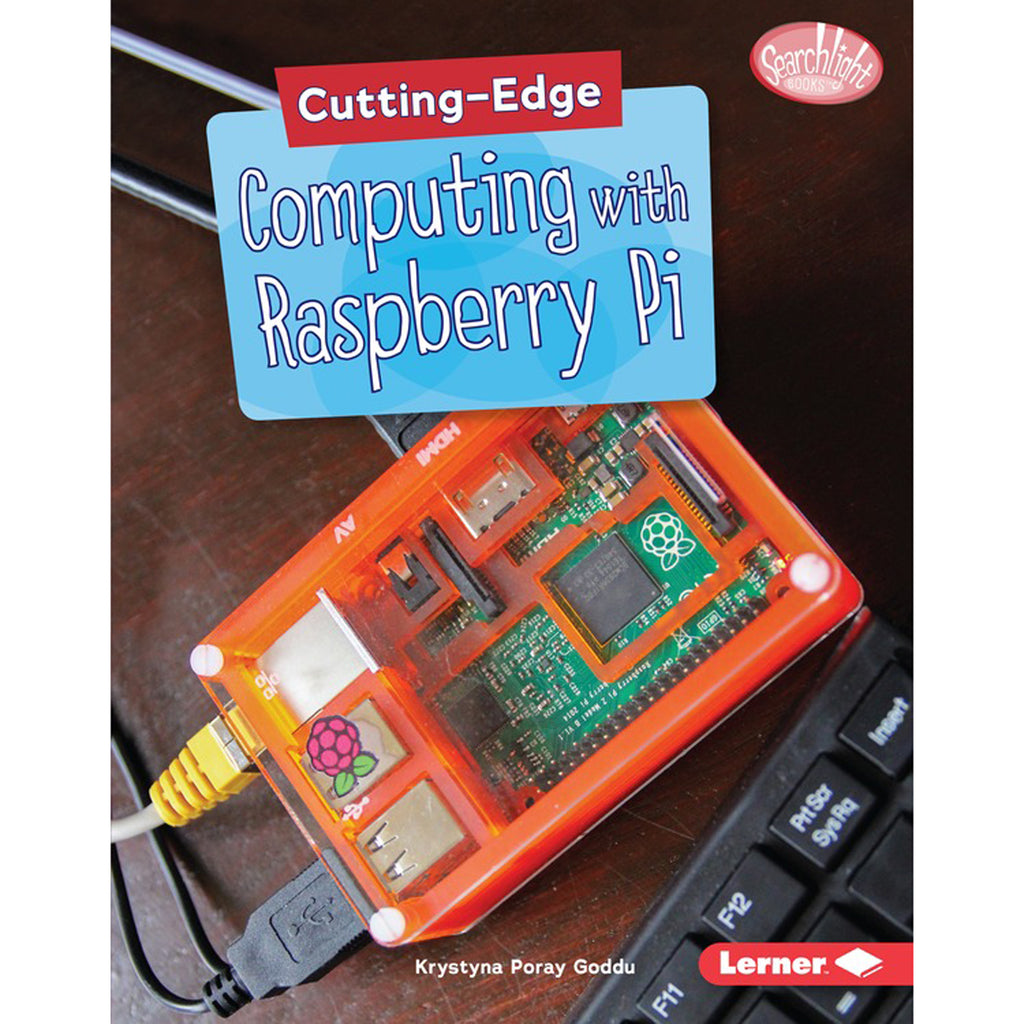 Lerner Publications Cutting Edge STEM: Cutting Edge Computing with Raspberry Pi