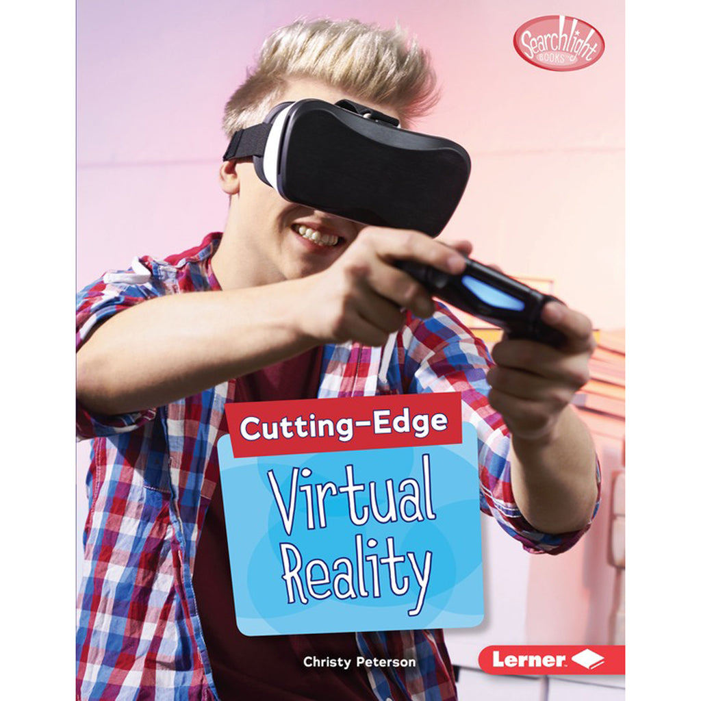 Lerner Publications Cutting Edge STEM: Cutting Edge Virtual Reality