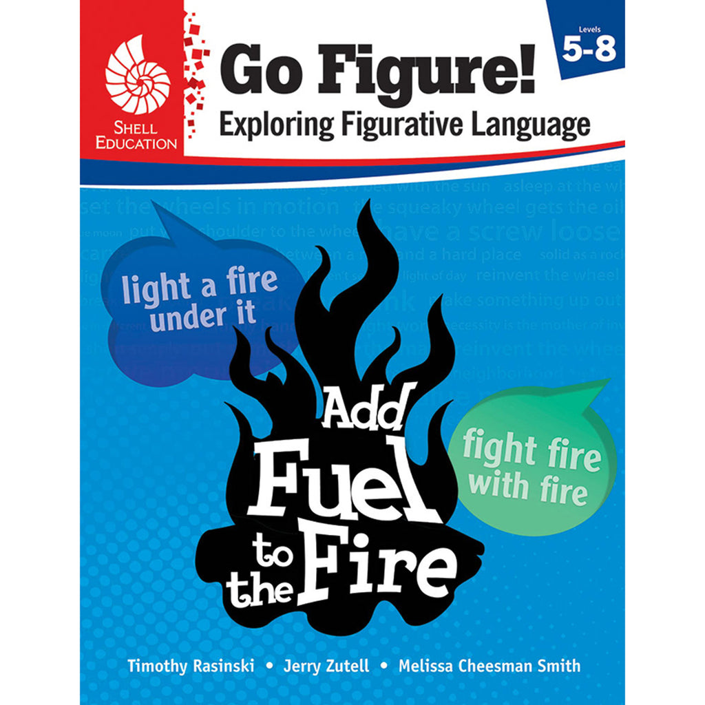 Shell Education Go Figure! Exploring Figurative Language, Levels 5-8