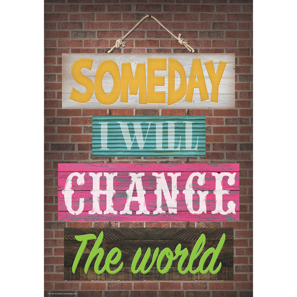 Teacher Created Resources Someday I Will Change the World Positive Poster