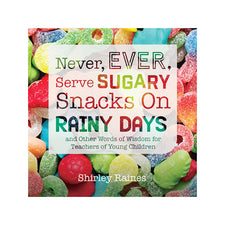 Never, Ever, Serve Sugary Snacks on Rainy Days, Rev.