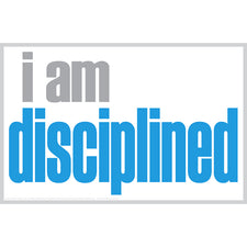 """I Am Disciplined"" Poster"