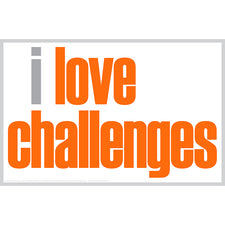 """I Love Challenges"" Poster"
